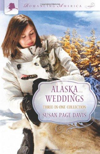 Alaska Weddings (Romancing America): Susan Page Davis