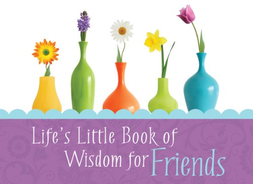 9781616261405: Life's Little Book of Wisdom for Friends