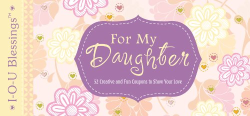 9781616261481: For My Daughter: 52 Creative and Fun Coupons to Show Your Love (IOU Blessings)