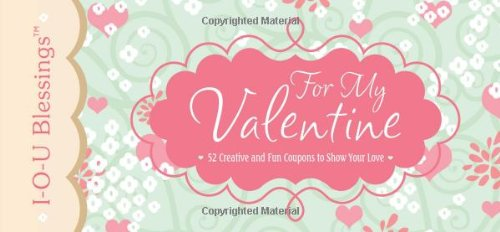 9781616261498: For My Valentine: 52 Creative and Fun Coupons to Show Your Love (I-O-U Blessings)