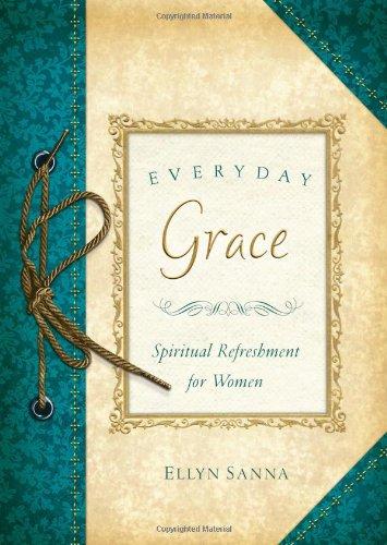 Everyday Grace (Spiritual Refreshment for Women): Sanna, Ellyn