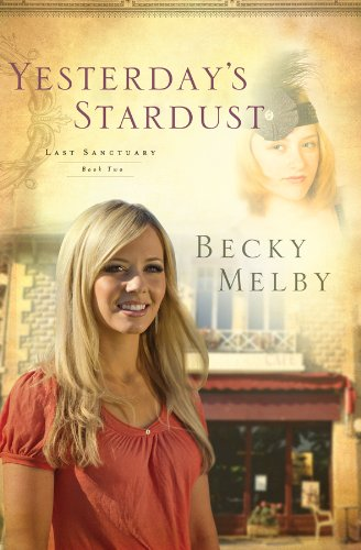 Yesterday's Stardust (Lost Sanctuary, Book 2): Becky Melby