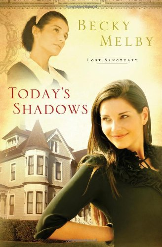 9781616262402: Today's Shadows (Lost Sanctuary)