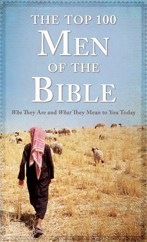 9781616262488: The Top 100 Men of the Bible: Who They Are and What They Mean to You Today (Top 100 Series)