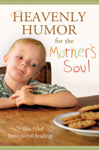 9781616262549: Heavenly Humor for the Mother's Soul: 75 Bliss-Filled Inspirational Readings
