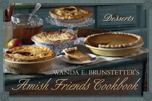 9781616262921: Wanda E. Brunstetter's Amish Friends Cookbook: Desserts