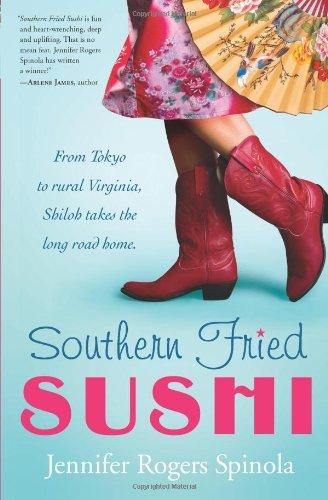 Southern Fried Sushi: Spinola, Jennifer Rogers