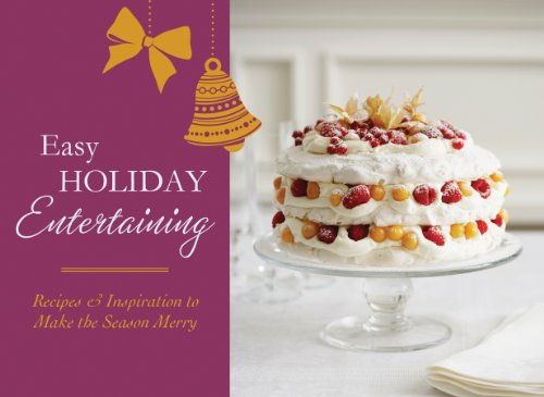 Easy Holiday Entertaining: Recipes & Inspiration to Make the Season Merry