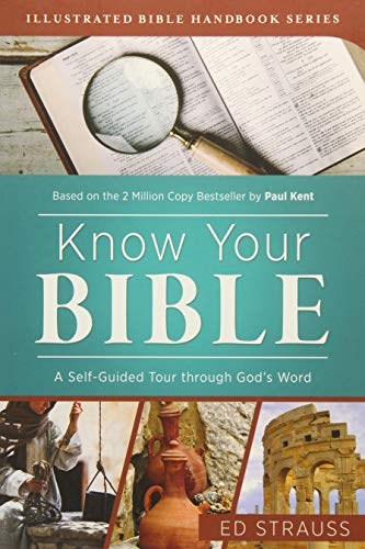 Know Your Bible: A Self-Guided Tour Through God's Word: Strauss, Ed