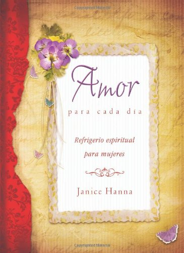 9781616265007: Amor Para Cada Dia = Everyday Love (Refrigerio Espiritual Para Mujeres / Spiritual Refreshment for Women)