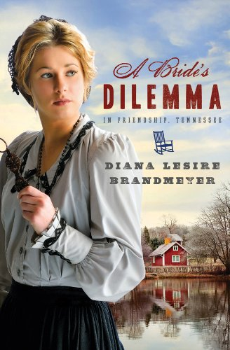 9781616265717: A BRIDE'S DILEMMA IN FRIENDSHIP, TENNESSEE (Brides & Weddings)