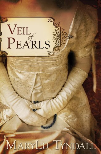 Veil of Pearls: Tyndall, MaryLu