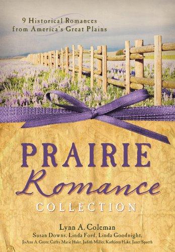 The Prairie Romance Collection: 9 Historical Romances: Cathy Marie Hake,