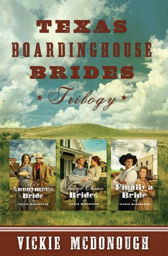 Texas Boardinghouse Brides Trilogy: McDonough, Vickie