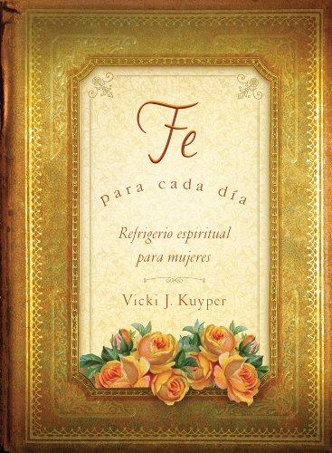 9781616267063: Fe para cada día: Everyday Faith (Refrigerio Espiritual Para Mujeres / Spiritual Refreshment for Women) (Spanish Edition)