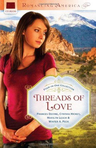 THREADS OF LOVE (Romancing America): Devine, Frances, Hickey,