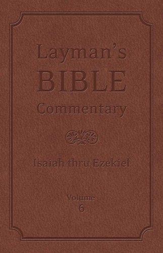 9781616267810: Layman's Bible Commentary Vol. 6: Isaiah thru Ezekiel
