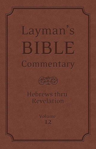 9781616267872: Layman's Bible Commentary Vol. 12: Hebrews thru Revelation