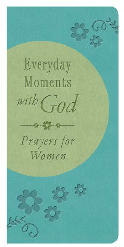 9781616268619: Everyday Moments with God: Prayers for Women