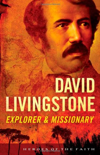 DAVID LIVINGSTONE (Heroes of the Faith): Wellman, Sam