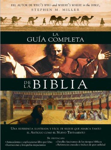 9781616269111: La Guia Completa de la Biblia: Una Referencia Ilustrada Y Facil de Seguir Que Abarca Tanto El Antiguo Como El Nuevo Testamento