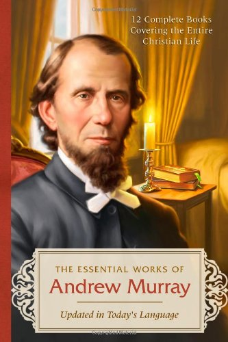 9781616269135: The Essential Works of Andrew Murray: 12 Complete Books Covering the Entire Christian Life
