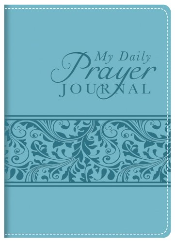 MY DAILY PRAYER JOURNAL: Compiled by Barbour Staff