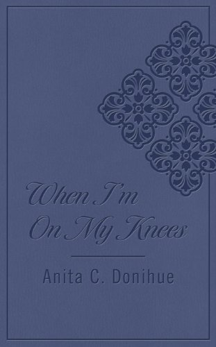 9781616269876: WHEN I'M ON MY KNEES DICARTA (Inspirational Library)