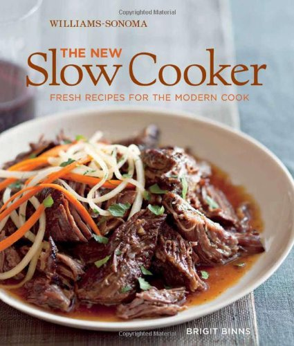 9781616280208: The New Slow Cooker: Fresh Recipes for the Modern Cook (Williams-Sonoma)