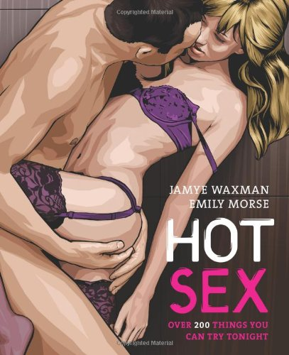 9781616280734: Hot Sex: Over 200 Things You Can Try Tonight!