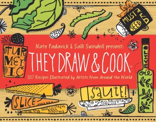 9781616281380: They Draw and Cook: 107 Recipes Illustrated by Artists from Around the World