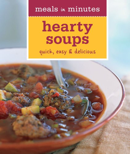 9781616281588: Meals in Minutes: Hearty Soups: Quick, Easy & Delicious