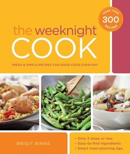 9781616281663: The Weeknight Cook: Fresh and Simple Recipes for Good Food Every Day