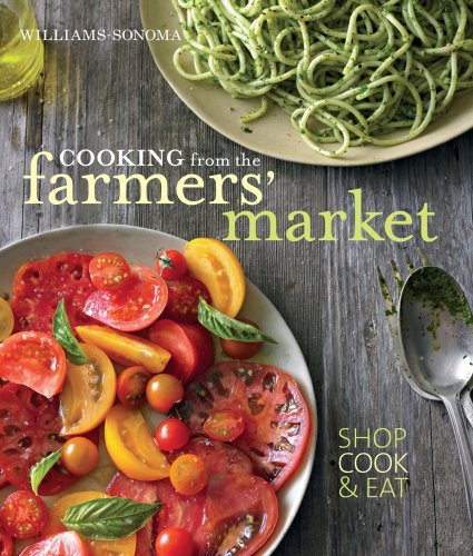 9781616281861: Cooking From the Farmers Market (Wiliams-sonoma)