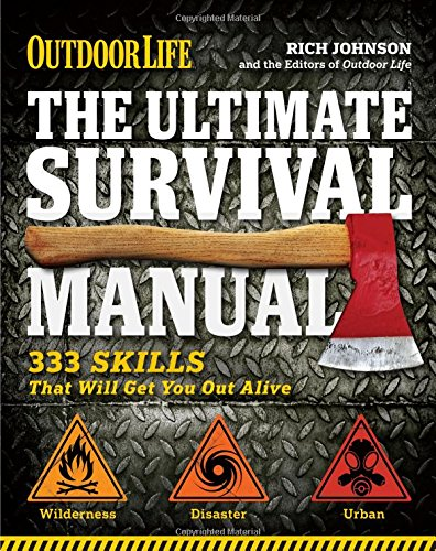 9781616282189: The Ultimate Survival Manual (Outdoor Life): 333 Skills that Will Get You Out Alive