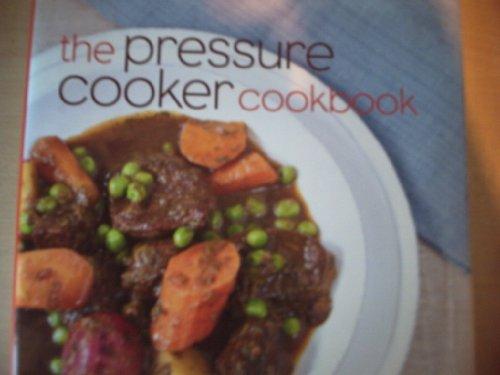 9781616282240: The pressure cooker cookbook