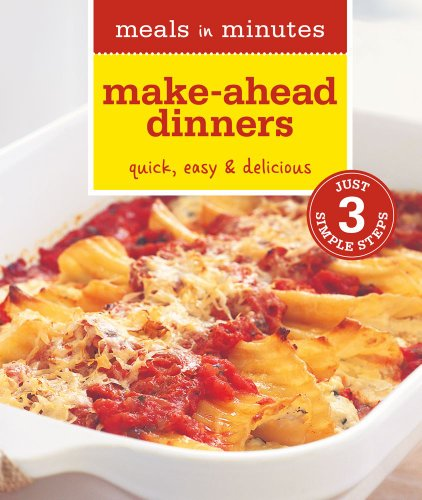 9781616282578: Meals in Minutes: Make-Ahead Dinners: Quick, Easy & Delicious