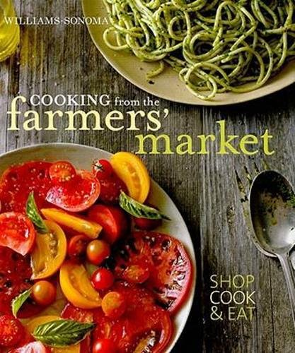 9781616283841: Cooking from the Farmers' Market