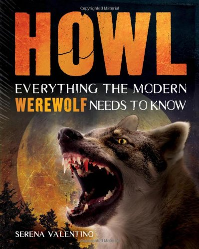 Howl: Everything the Modern Werewolf Needs to Know (1616283963) by Valentino, Serena