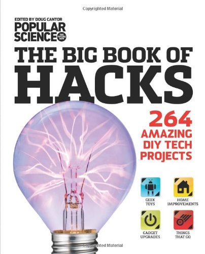 9781616283995: The Big Book of Hacks: 264 Amazing DIY Tech Projects