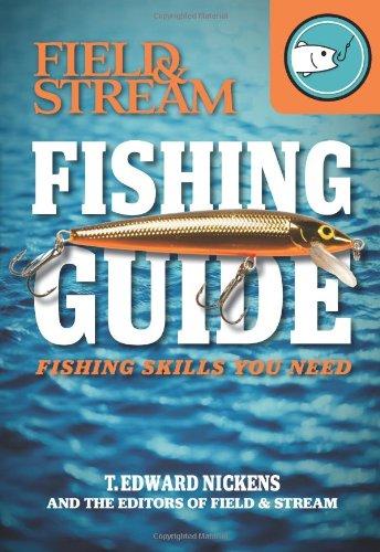 Field & Stream Skills Guide: Fishing (Field & Streams Total Outdoorsman Challenge): Nickens...