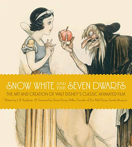 9781616284374: Snow White and the Seven Dwarfs: The Art and Creation of Walt Disney's Classic Animated Film