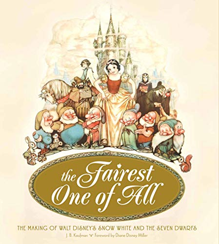 9781616284381: The Fairest One of All: The Making of Walt Disney's Snow White and the Seven Dwarfs