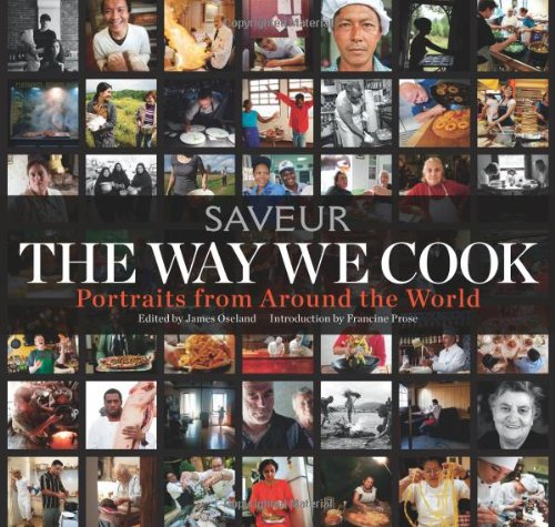 The Way We Cook (Saveur): Portraits of Home Cooks Around the World (1616284404) by James Oseland