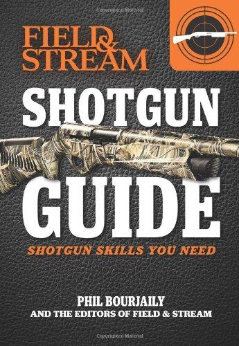 Shotgun Guide (Field & Stream): Shotgun Skills You Need: Bourjaily, Phil
