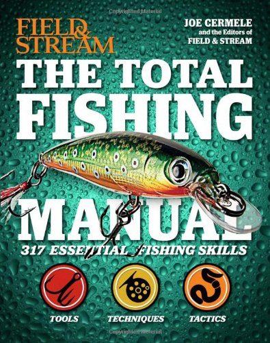 9781616284879: The Total Fishing Manual (Field & Stream): 317 Essential Fishing Skills (Field and Stream)