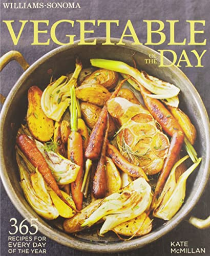 WILLIAMS-SONOMA VEGETABLE OF THE DAY Format: Hardcover: MCMILLAN, KATE