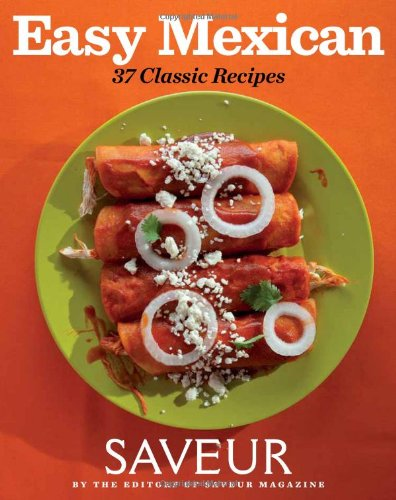 9781616284978: Easy Mexican: 37 Classic Recipes