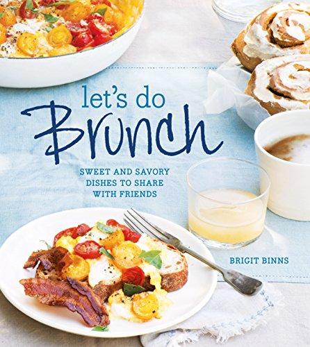 Let's Do Brunch: Sweet & Savory Dishes: Binns, Brigit