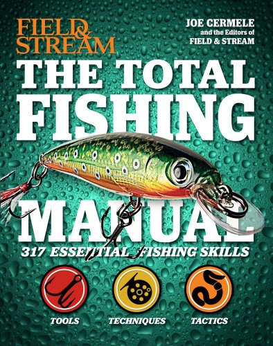 The Total Fishing Manual (Field & Stream): 317 Essential Fishing Skills (Field and Stream): ...